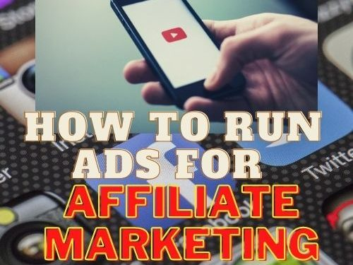 How to run Ads for affiliate marketing